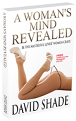 A Woman's Mind Revealed by David Shade