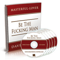 Be The Fucking Man by David Shade