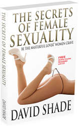 Secrets of Female Sexuality by David Shade